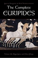 Complete Euripides: Volume III: Hippolytos and Other Plays (Greek Tragedy in New Translations)