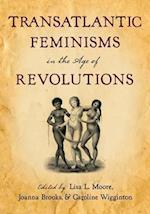 Transatlantic Feminisms in the Age of Revolutions af Lisa L Moore, Joanna Brooks, Caroline Wigginton