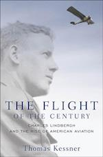 Flight of the Century: Charles Lindbergh and the Rise of American Aviation (Pivotal Moments in American History)