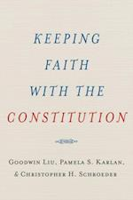 Keeping Faith with the Constitution (Inalienable Rights)