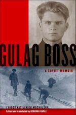 Gulag Boss: A Soviet Memoir