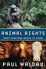 Animal Rights: What Everyone Needs to KnowRG (What Everyone Needs to Know)