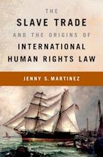 Slave Trade and the Origins of International Human Rights Law