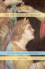 The Pretenses of Loyalty af John Perry