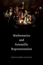 Mathematics and Scientific Representation (Oxford Studies in the Philosophy of Science)