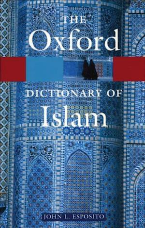 Oxford Dictionary of Islam af John L Esposito