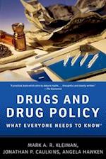 Drugs and Drug Policy (What Everyone Needs to Know)