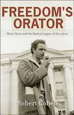 Freedoms Orator: Mario Savio and the Radical Legacy of the 1960s af Robert Cohen