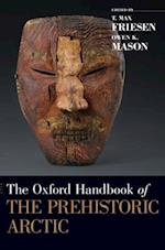 The Oxford Handbook of the Prehistoric Arctic (Oxford Handbooks)