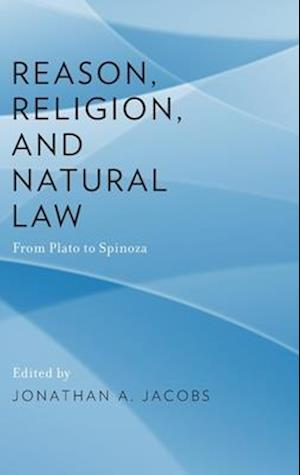 Bog, hardback Reason, Religion, and Natural Law af Jonathan Jacobs