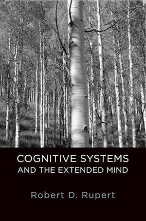 Cognitive Systems and the Extended Mind