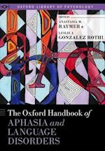 The Oxford Handbook of Aphasia and Language Disorders (Oxford Library of Psychology)