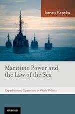 Maritime Power and the Law of the Sea: