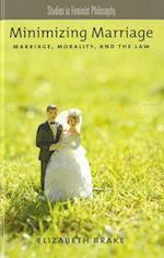 Minimizing Marriage (STUDIES IN FEMINIST PHILOSOPHY)