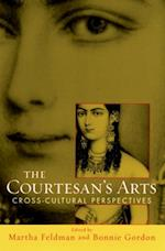 Courtesans Arts: Cross-Cultural Perspectives Includes Companion Website
