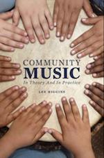 Community Music: In Theory and In Practice af Lee Higgins