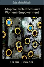 Adaptive Preferences and Womens Empowerment (STUDIES IN FEMINIST PHILOSOPHY)