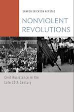Nonviolent Revolutions: Civil Resistance in the Late 20th Century (Oxford Studies in Culture and Politics)