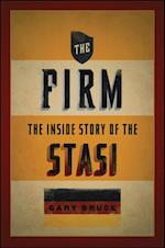 Firm: The Inside Story of the Stasi af Gary Bruce