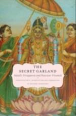 Secret Garland: Antals Tiruppavai and Nacciyar Tirumoli (AAR Religions in Translation)
