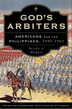 Gods Arbiters: Americans and the Philippines, 1898-1902 (Imagining the Americas)