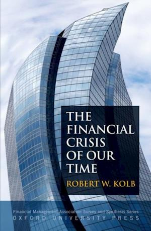 Financial Crisis of Our Time af Robert W Kolb