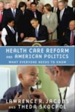 Health Care Reform and American Politics: What Everyone Needs to Know (What Everyone Needs to Know)
