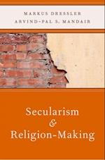 Secularism and Religion-Making (AAR REFLECTION AND THEORY IN THE STUDY OF RELIGION)