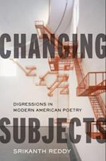 Changing Subjects: Digressions in Modern American Poetry af Srikanth Reddy
