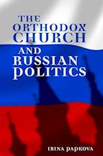 The Orthodox Church and Russian Politics (A Woodrow Wilson Center Book)