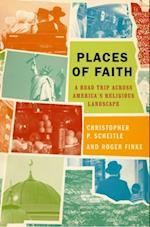 Places of Faith: A Road Trip across Americas Religious Landscape
