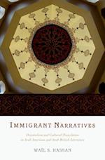 Immigrant Narratives: Orientalism and Cultural Translation in Arab American and Arab British Literature