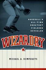 Wizardry: Baseballs All-Time Greatest Fielders Revealed