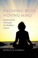 Knowing Body, Moving Mind (Oxford Ritual Studies)