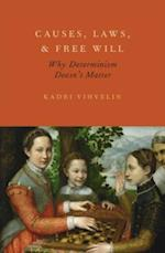 Causes, Laws, and Free Will: Why Determinism Doesn't Matter