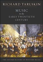 Music in the Early Twentieth Century: The Oxford History of Western Music af Richard Taruskin