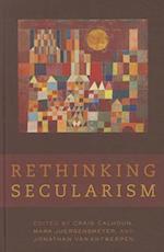 Rethinking Secularism af Craig Calhoun, Jonathan VanAntwerpen, Mark Juergensmeyer