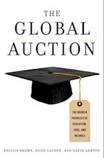 Global Auction: The Broken Promises of Education, Jobs, and Incomes