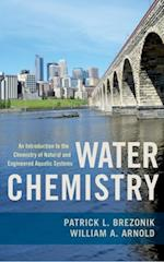 Water Chemistry: An Introduction to the Chemistry of Natural and Engineered Aquatic Systems af William Arnold