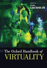 Oxford Handbook of Virtuality (Oxford Handbooks)