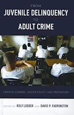 From Juvenile Delinquency to Adult Crime