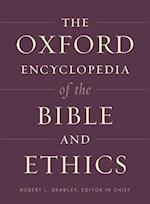 The Oxford Encyclopedia of the Bible and Ethics (Oxford Encyclopedias of the Bible)