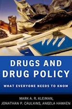 Drugs and Drug Policy: What Everyone Needs to KnowRG (What Everyone Needs to Know)