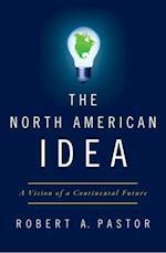 North American Idea: A Vision of a Continental Future