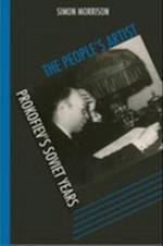People's Artist: Prokofiev's Soviet Years af Simon Morrison