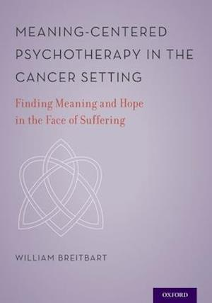 Bog, hardback Meaning-Centered Psychotherapy in the Cancer Setting af William Breitbart