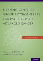 Meaning-Centered Group Psychotherapy for Patients with Advanced Cancer af William Breitbart, Shannon R. Poppito