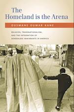 Homeland Is the Arena: Religion, Transnationalism, and the Integration of Senegalese Immigrants in America