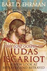 Lost Gospel of Judas Iscariot: A New Look at Betrayer and Betrayed