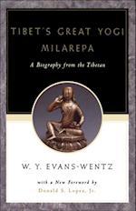 Tibets Great Yogi Milarepa: A Biography from the Tibetan being the Jetsun-Kabbum or Biographical History of Jetsun-Milarepa, According to the Late Lama Kazi Dawa-Samdups English Rendering